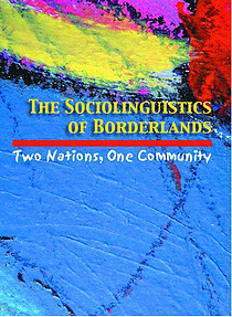THE SOCIOLINGUISTICS OF BORDERLANDS Two Nations, One Community Tope Omoniyi