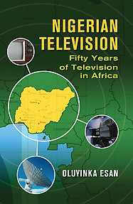 NIGERIAN TELEVISION Fifty Years of Television in Africa eBook edition by Oluyinka Esan