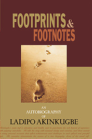 FOOTPRINTS & FOOTNOTES An Autobiography of Ladipo Akinkugbe  eBook edition