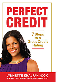 PERFECT CREDIT 7 STEPS TO A GREAT CREDIT RATING Lynnette Khalfani-Cox