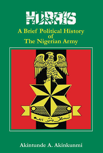 Hubris – A Brief Political History of the Nigerian Army eBook edition