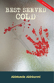 BEST SERVED COLD INTERNATIONAL EDITION by Akintunde Akinkunmi