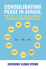 Consolidating Peace in Africa: The Role of the United Nations Peacebuilding Commission eBook edition by Eloho Otobo