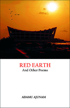 RED EARTH AND OTHER POEMS Adamu Ajunam